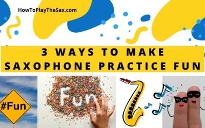 3 Ways to Make Saxophone Practice Fun