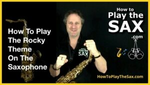 How To Play Rocky Theme Song On The Saxophone