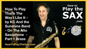 That's The Way I Like It Saxophone Lessons