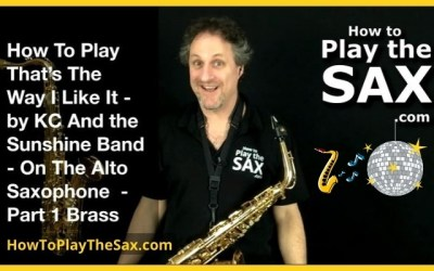 That's The Way I Like It Saxophone Lesson
