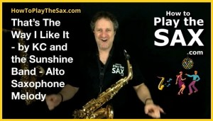 That's The Way I Like It Saxophone Melody