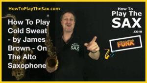 Cold Sweat Saxophone