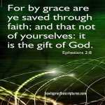 For By Grace Are Ye Saved Through Faith