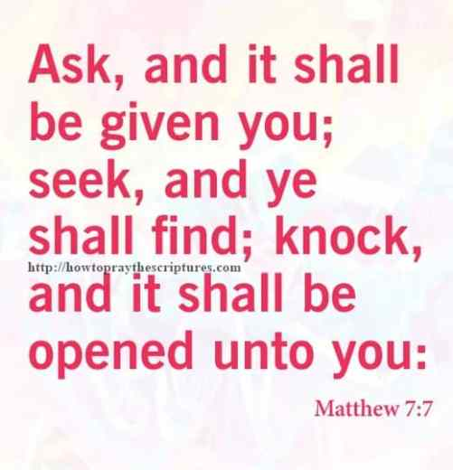 Ask And It Shall Be Given You Matthew 7-7