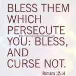 Bless Them Which Persecute You Romans 12-14