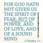 For God Hath Not Given Us The Spirit Of Fear 2 Timothy 1-7