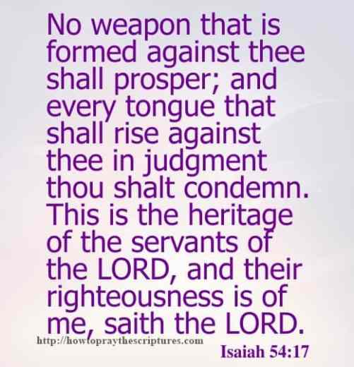 No Weapon That Is Formed Against Thee Shall Isaiah 54-17