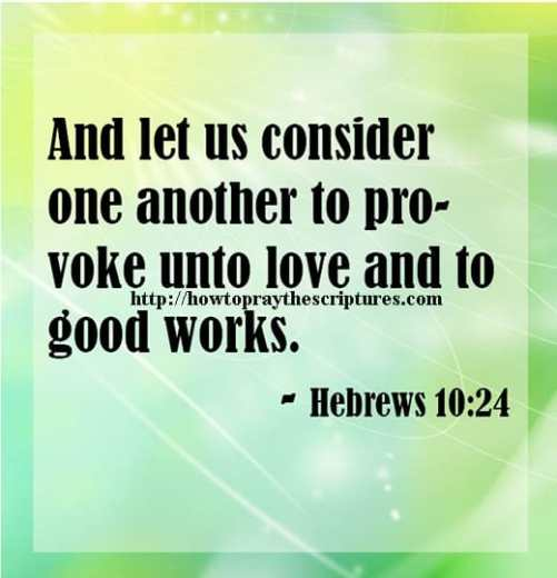 And Let Us Consider One Another To Provoke Unto Love