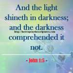 And The Light Shineth In Darkness John 1-5