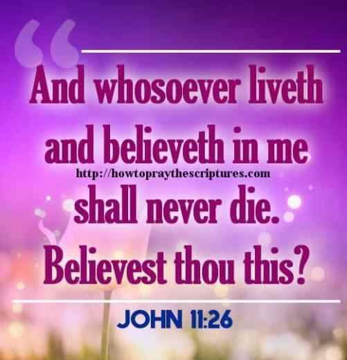 And Whosoever Liveth And Believeth In Me John 11-26