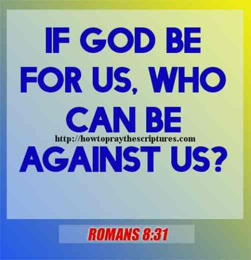 If God Be For Us Who Can Be Against Us Romans 8-31
