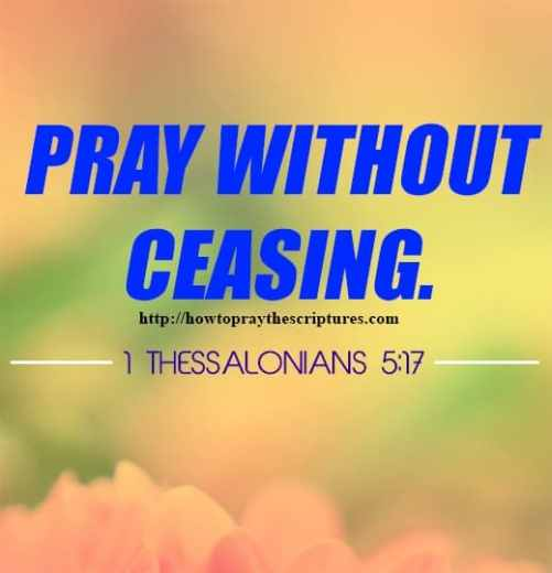 Pray Without Ceasing 1 Thessalonians 5-17