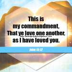 This Is My Commandment That Ye Love One Another
