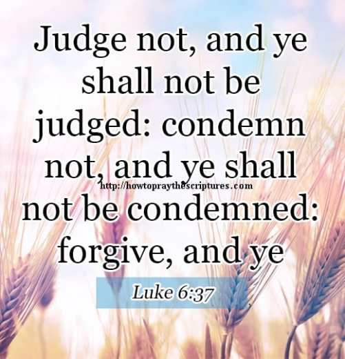 Judge Not And Ye Shall Not Be Judged Luke 6-37
