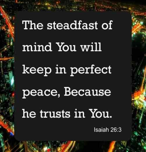 The Steadfast Of Mind You Will Keep In Perfect Peace