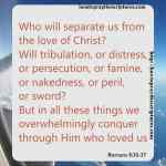 Who Will Separate Us From The Love Of Christ Romans 8-35-37