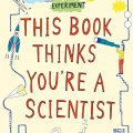 This Book Thinks You're A Scientist Cover