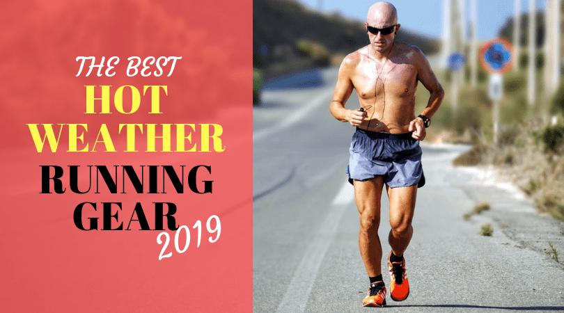c58fd6093d Best Hot Weather Running Gear of 2019