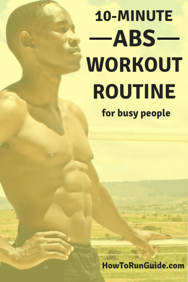 A 10-Minute abs workout routine for men and women. Easily fit this into your schedule to get strong, defined abs!