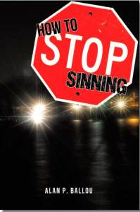 How To Stop Sinning by Alan Ballou