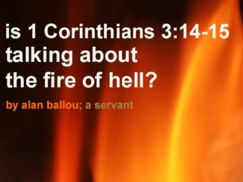 Is 1 Corinthians 3:14-15 talking about the fire of hell