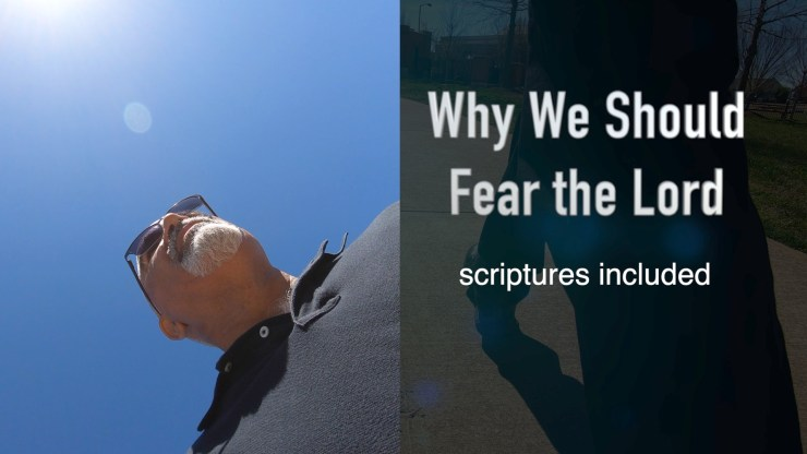 Why Should We Fear the Lord, scriptures included Video