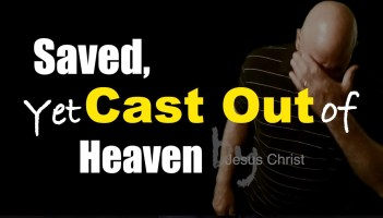 Saved Yet Cast Out Of Heaven