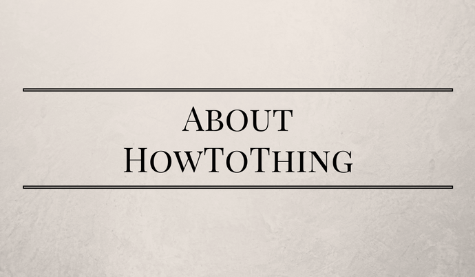 About HowToThing