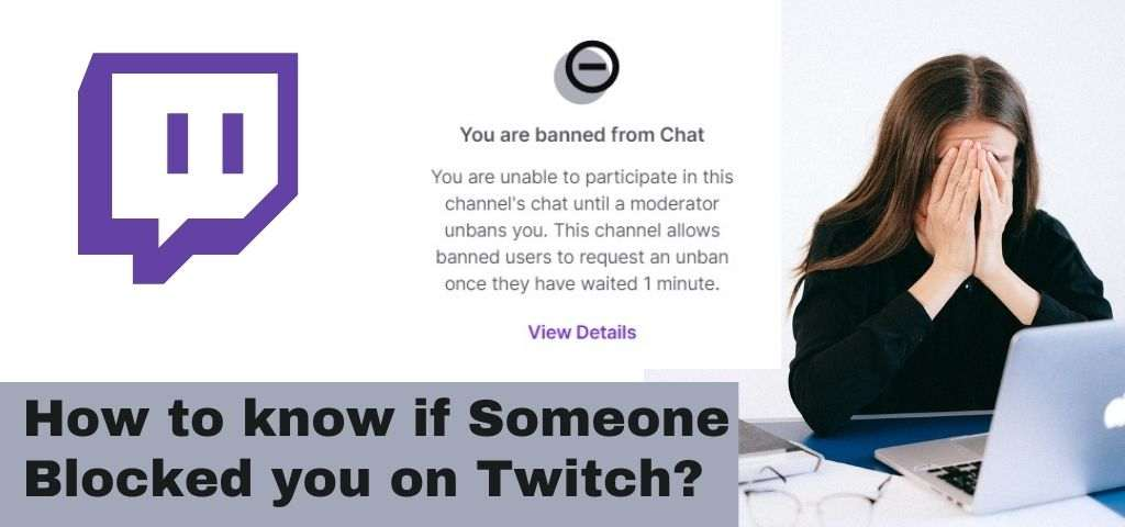 How to know if someone blocked you on Twitch