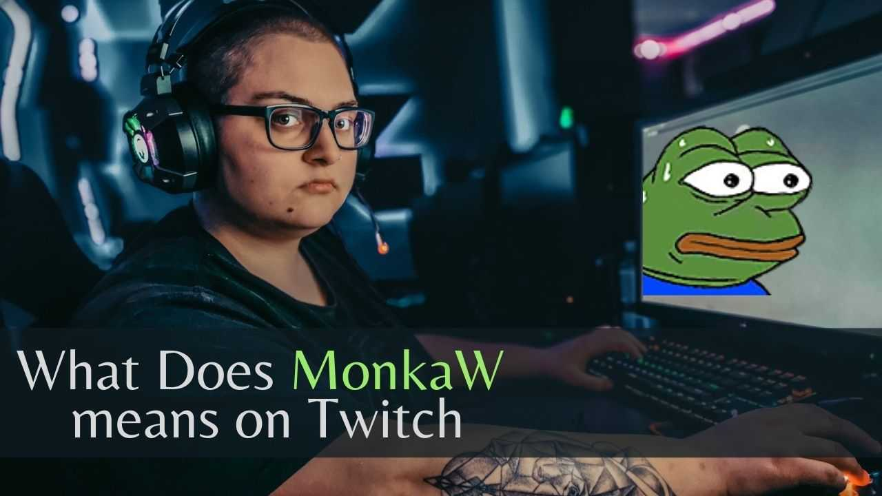 What does monkaw mean on Twitch