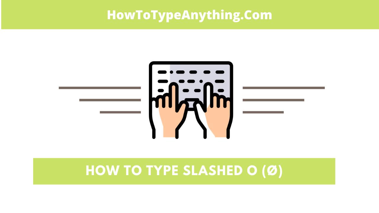how to type slashed O