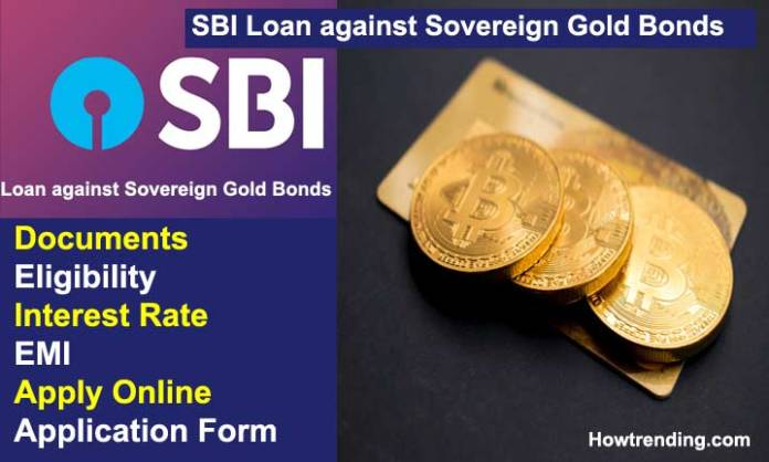 SBI Loan against Sovereign Gold Bonds Documents, Eligibility, Interest Rate, EMI, Apply Online, application form, loan against sgb sbi