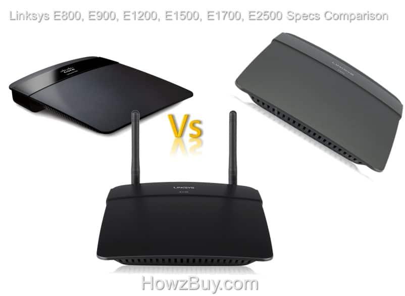 Linksys E800, E900, E1200, E1500, E1700, E2500 Specs Comparison