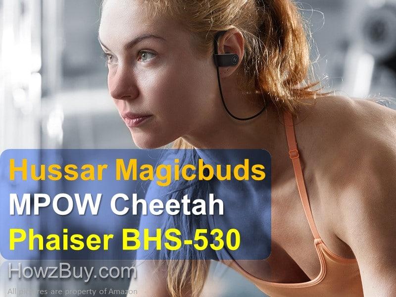 Hussar Magicbuds vs MPOW Cheetah vs Phaiser BHS-530 Comparison