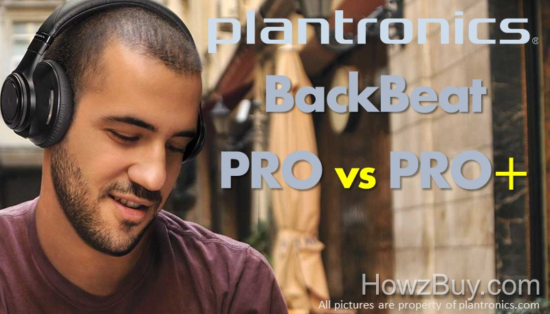 Plantronics BackBeat PRO vs PRO+ NC Headphones Comparison & Review