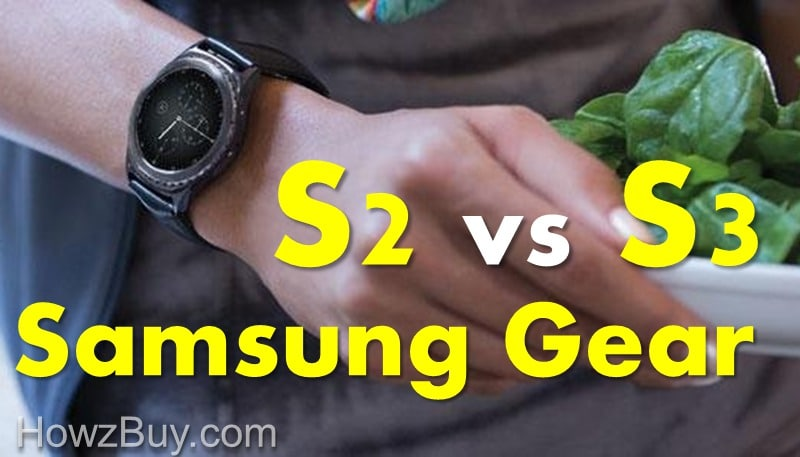 Samsung Gear S2 vs Gear S3 Review & Comparison