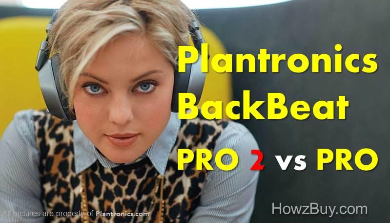 Plantronics BackBeat Pro 2 VS BackBeat PRO