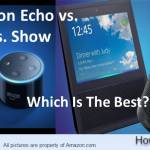 Amazon Echo vs Echo Dot vs Echo Show – Which is Best ?