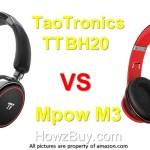 TaoTronics TT BH20 VS Mpow M3 Wireless Bluetooth Headphones Review