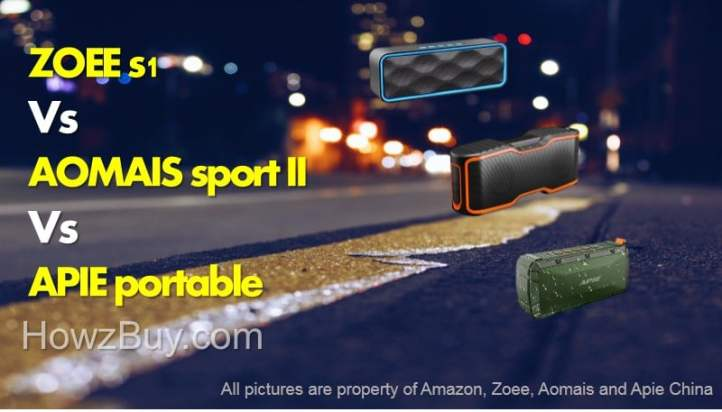 ZOEE S1 Vs AOMAIS sport II Vs APIE portable Wireless Bluetooth Speakers comparison