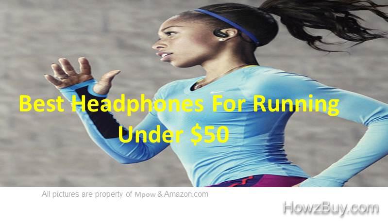 Best headphones for running under 50$