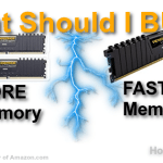 What Should I Buy More RAM or Faster RAM