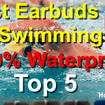 Best Waterproof Earbuds for Swimming | Top 5 Budget Friendly