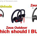 Zeus Outdoor vs Sports vs Senso Activbuds Bluetooth earbuds Comparison