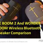 UE BOOM 2 vs UE WONDERBOOM Phantom Bluetooth Speakers Comparison
