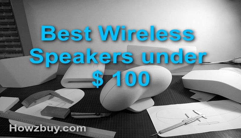 Best Wireless Bluetooth Speakers under $100