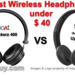 Boat Rockerz 400 vs Skullcandy Uproar best Wireless Headphones under $40