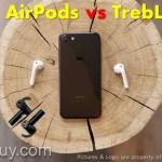 Treblab X2 vs Apple AirPods – Cheapest Alternative save over $125