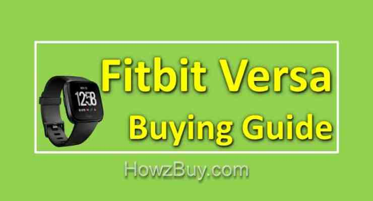 Fitbit Versa [Complete Buying Guide] including Specs & Features
