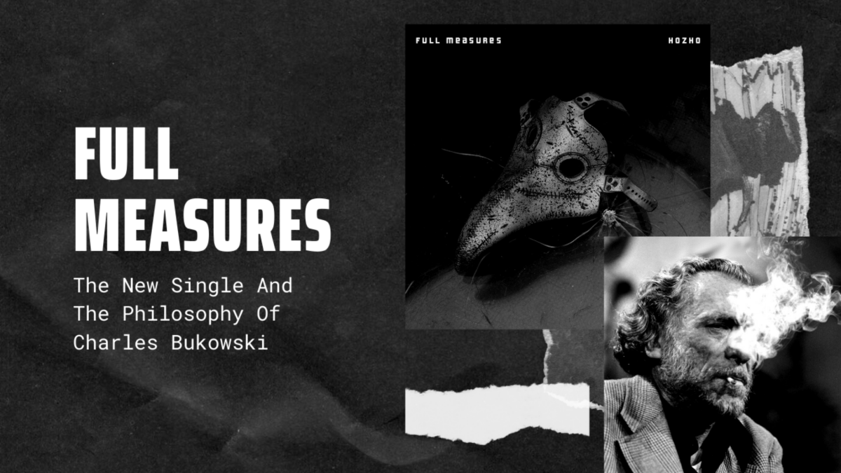 Full Measures - The New Single From Hozho And The Philosophy Of Charles Bukowski